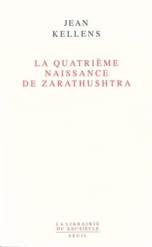 La quatrième naissance de Zarathushtra.: KELLENS (Jean)