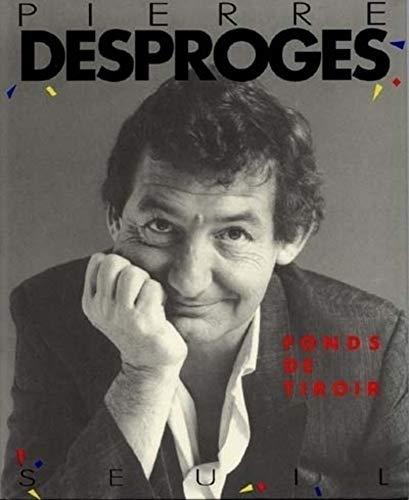 Fonds De Tiroir: Pierre Desproges