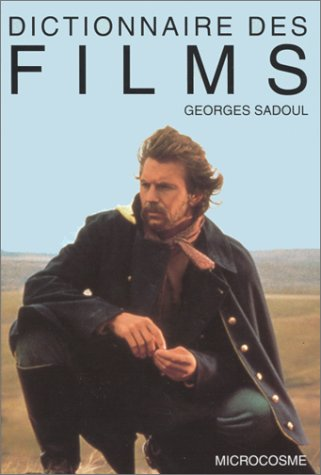 Dictionnaire des films (Microcosme) (French Edition): Sadoul, Georges