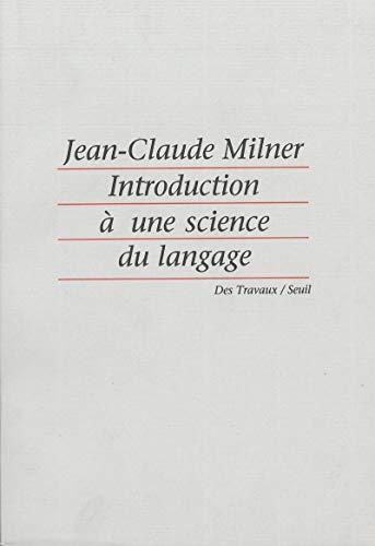 Introduction a une science du langage (Des travaux) (French Edition): Milner, Jean Claude