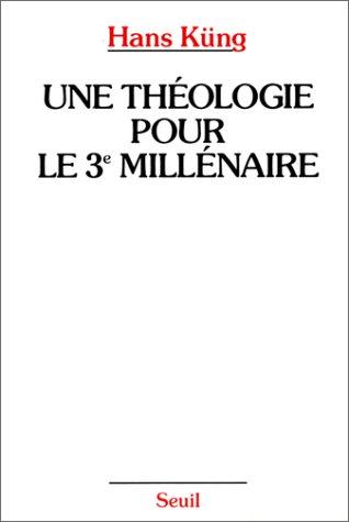 Une théologie pour le troisième millénaire: Hans Küng