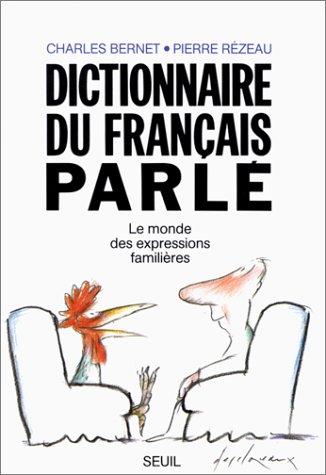 9782020109277: Dictionnaire du français parlé : Le monde des expressions familières (Vie Pratique)