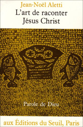 9782020109291: L'Art de raconter J�sus-Christ : L'�criture narrative de l'�vangile de Luc