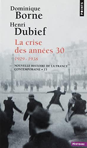 9782020109499: Nouvelle Histoire de la France contemporaine, tome 13 : La Crise des années trente, 1929-1938