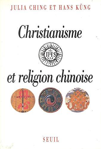 Christianisme et Religion chinoise: Ching, Julia; Küng, Hans; Feisthauer, Hans