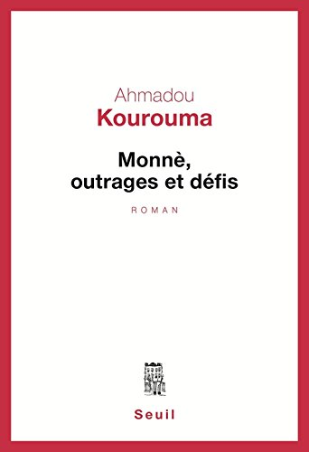 Monnè, outrages et défis (French Edition) (9782020114264) by Ahmadou Kourouma