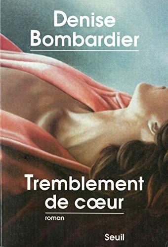 Tremblement de coeur: Bombardier, Denise