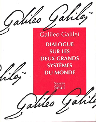 Dialogue sur les deux grands systemes du monde (French Edition): Galileo Galilei