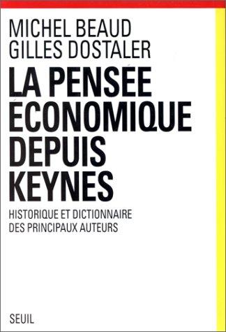 La pensee economique depuis Keynes: Historique et dictionnaire des principaux auteurs (French ...