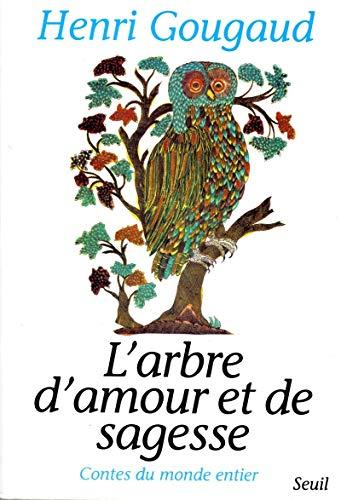 L'arbre d'amour et de sagesse: Contes du monde entier (French Edition): Gougaud, Henri