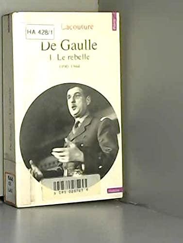 9782020121217: De Gaulle. Tome I. Le Rebelle, 1890-1944