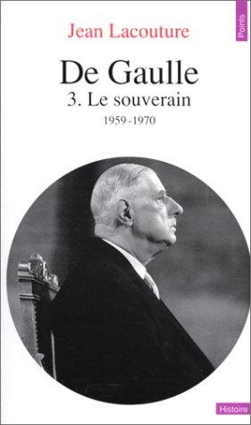 9782020121231: De Gaulle 3 - Le Souverain (French Edition)