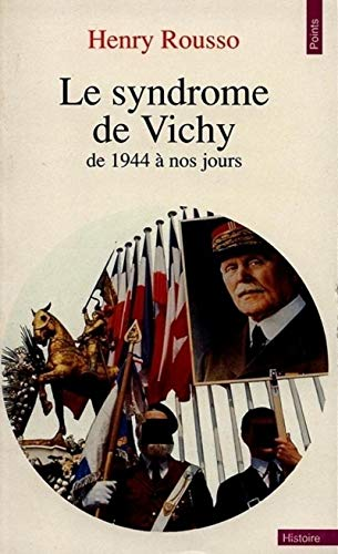 9782020121576: Le syndrome De Vichy, de 1944 a Nos Jours (French Edition)