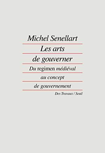 Les Arts De Gouvener (Des travaux) (French Edition): Senellart, Michel
