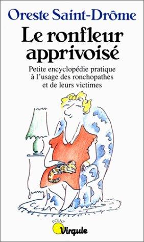 9782020123464: Le ronfleur apprivoisé. Petite encyclopédie pratique à l'usage des ronchopathes et de leurs victimes