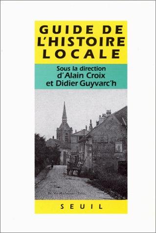 Guide d'histoire locale. Faisons notre histoire: Croix, Alain