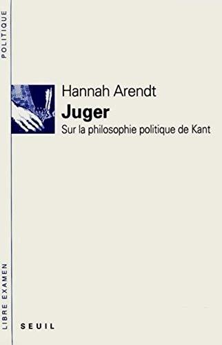 9782020123990: Juger : Sur la philosophie politique de Kant