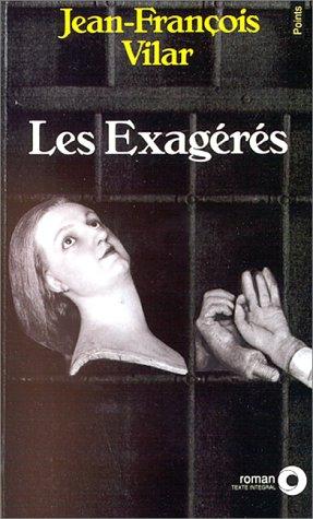 Les Exagérés (2020124203) by Jean-François Vilar