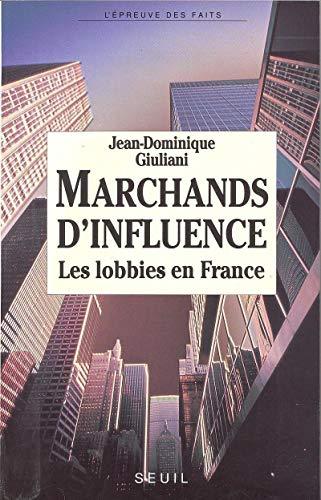 9782020124232: Marchands d'influence: Les lobbies en France (L'Epreuve des faits) (French Edition)