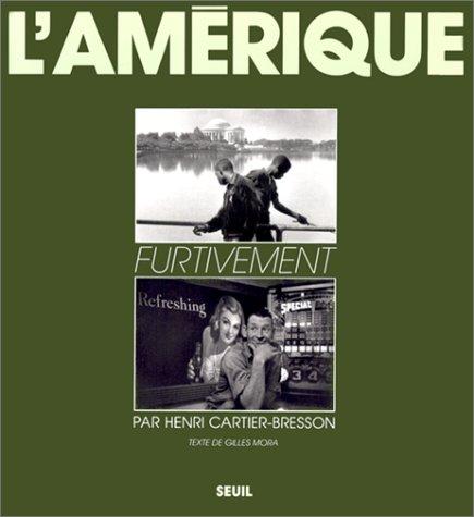 L'Amerique furtivement: Photographies, USA, 1935-1975 (French Edition): Henri Cartier-Bresson