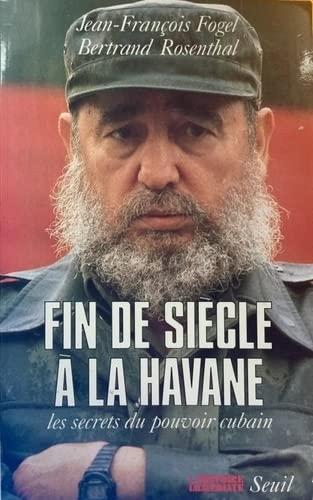 9782020125055: Fin de siècle à La Havane : Les secrets du pouvoir cubain