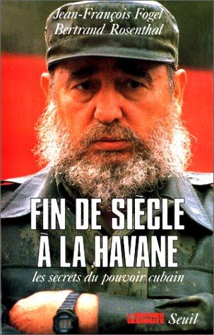 Fin de sie?cle a? La Havane: Les secrets du pouvoir cubain (L'Histoire imme?diate) (French ...