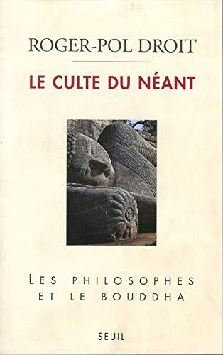 9782020125079: Le Culte du n�ant : Les Philosophes et le Bouddha