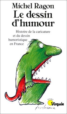 9782020125567: Le Dessin d'humour. Histoire de la caricature et du dessin humoristique en France