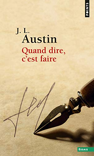 9782020125697: Quand Dire, C'Est Faire (English and French Edition)