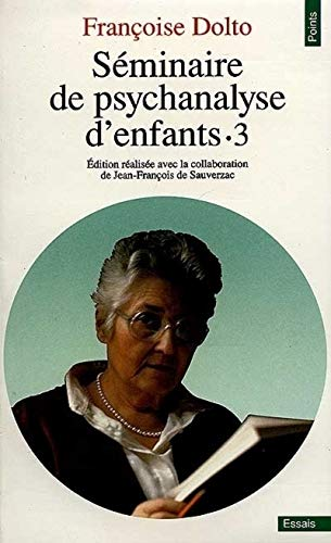 9782020125734: Seminaire de psychanalyse d'enfants 3 (English and French Edition)
