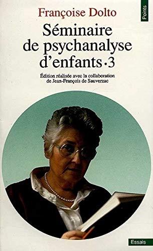 9782020125734: SEMINAIRE DE PSYCHANALYSE D'ENFANTS. Tome 3 (Points)