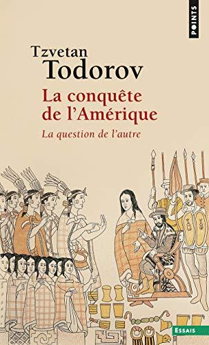 Conqute de L'Am'rique . La Question de L'Autre(la) (English and French Edition) (9782020125765) by Professor Tzvetan Todorov