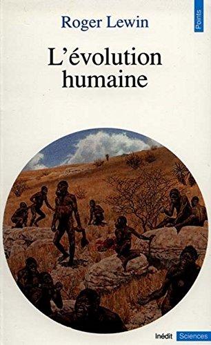 L'Ã volution humaine: Roger Lewin Roger Lewin