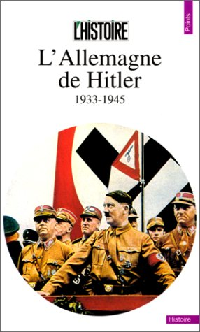 Allemagne de Hitler (1933-1945)(L') (English and French: L'), Histoire