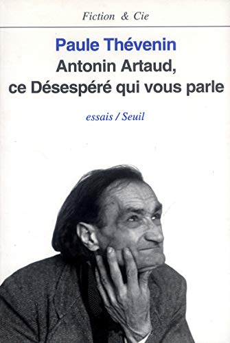 9782020128452: Antonin Artaud, ce désespéré qui vous parle : Essais (Fiction & Cie)