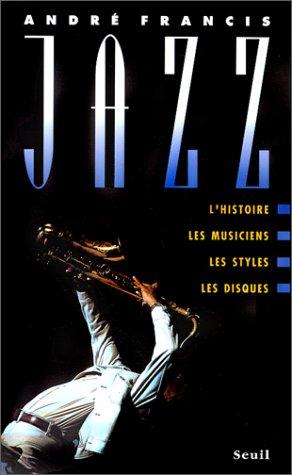9782020128551: Jazz : L'histoire, les musiciens, les styles, les disques