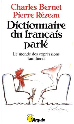 9782020128681: Dictionnaire du français parlé : Le monde des expressions familières (Points Virgule)