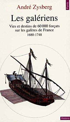 9782020128957: Les galériens : Vies et destins de 60 000 forçats sur les galères de France (1680-1748)