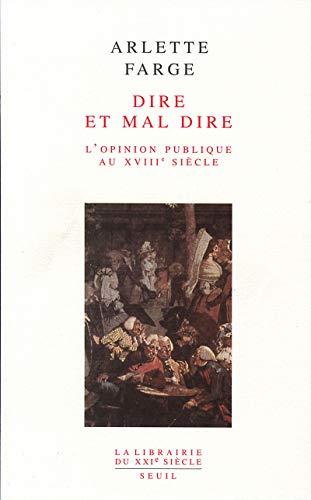 Dire Et Mal Dire (La Librairie du XXe siecle) (French Edition): Farge