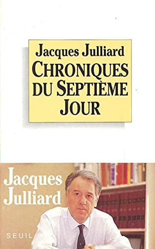 Chroniques du septieme jour (French Edition): Julliard, Jacques