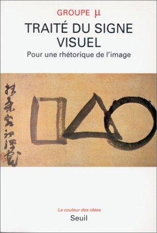 9782020129855: Traité du signe visuel: Pour une rhétorique de l'image (La Couleur des idées) (French Edition)