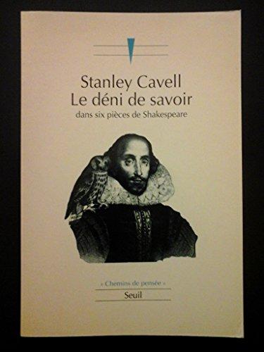 Le déni de savoir dans six pièces de Shakespeare (2020130300) by Cavell, Stanley