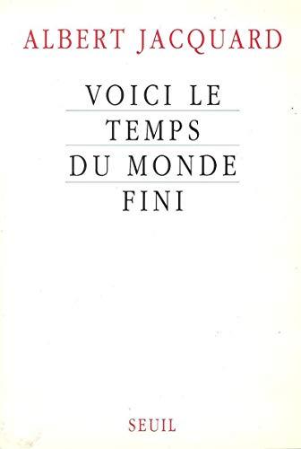 9782020130820: Voici le temps du monde fini (French Edition)
