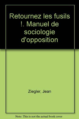9782020131025: Retournez les fusils !. Manuel de sociologie d'opposition