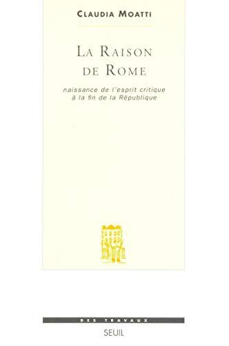 9782020131155: La raison de Rome : Naissance de l'esprit critique � la fin de la R�publique (IIe-Ier si�cle avant J.-C.) (Des travaux)