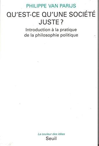 Qu'est-ce qu'une societe juste?: Introduction a la pratique de la philosophie politique (...