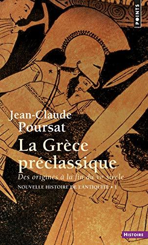 9782020131278: Nouvelle histoire de l'Antiquit� : Tome 1, La Gr�ce pr�classique, des origines � la fin du VIe si�cle (Points Histoire)