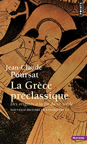 9782020131278: Gr'ce PR'Classique. Des Origines La Fin Du Vie Si'cle(la) V1 (English and French Edition)