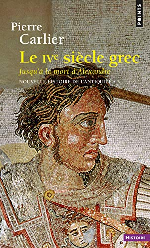 9782020131292: Ive Si'cle Grec. Jusqu' La Mort D'Alexandre(le) V3 (English and French Edition)