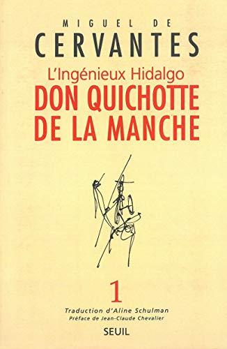 L'Ingénieux Hidalgo Don Quichotte de la Manche, tome 1: Miguel de Cervantès Saavedra; ...